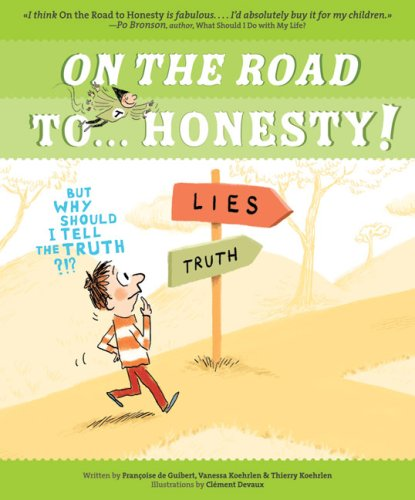 On the Road to . . . Honesty!: But Why Should I Tell the Truth?!?: de Guibert, Françoise; Koehrlen,...