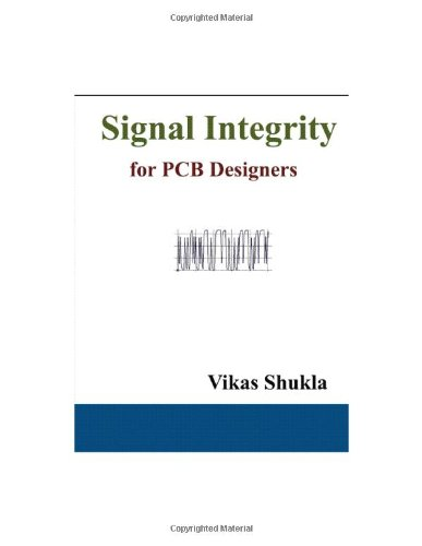 9780982136904: Signal Integrity for PCB Designers