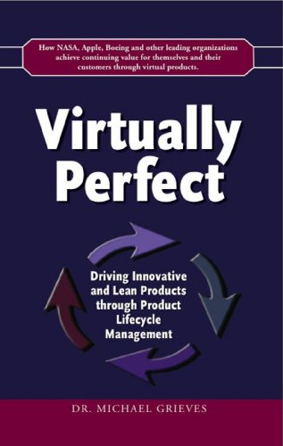 9780982138007: Virtually Perfect: Driving Innovative and Lean Products through Product Lifecycle Management