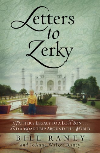 9780982138403: Letters to Zerky: A Father's Legacy to a Lost Son and a Road Trip Around the World