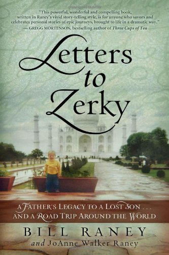 9780982138410: Letters to Zerky: A Father's Legacy to a Lost Son . . . and a Road Trip Around the World
