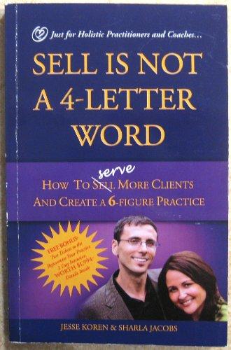 Sell is Not a 4-Letter Word: How: Jesse Koren; Sharla
