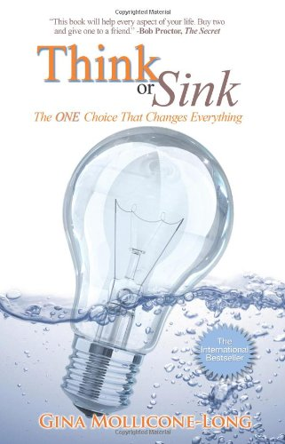 Think or Sink: The One Choice That Changes Everything: Mollicone-Long, Gina