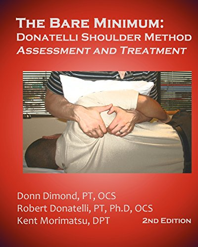 9780982139493: The Bare Minimum: Donatelli Shoulder Method Assessment and Treatment 2nd Edition