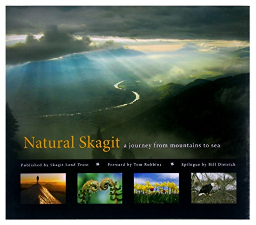 9780982139905: Natural Skagit - a journey from mountains to sea