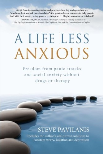 9780982140123: A Life Less Anxious: Freedom from panic attacks and social anxiety without drugs or therapy