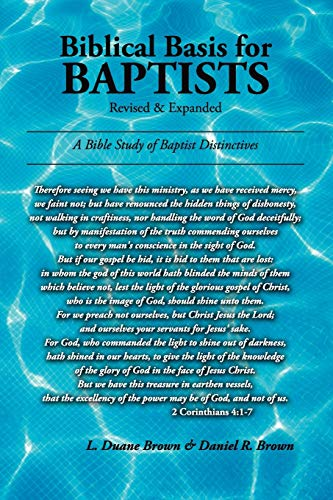 Biblical Basis for Baptists (Paperback): L Duane Brown,