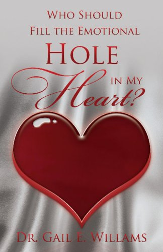 9780982141144: Who Should Fill the Emotional Hole in My Heart?