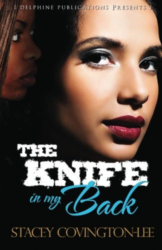 9780982145593: The Knife in My Back (Delphine Publications Presents)