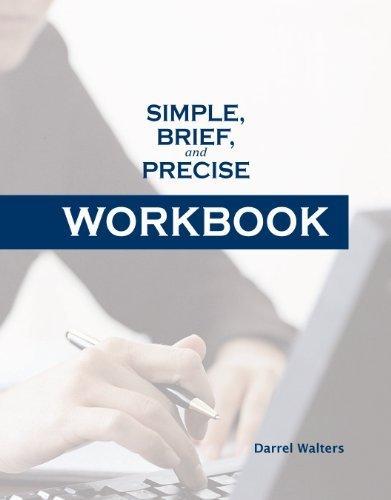 Simple, Brief, and Precise WORKBOOK: Darrel Walters