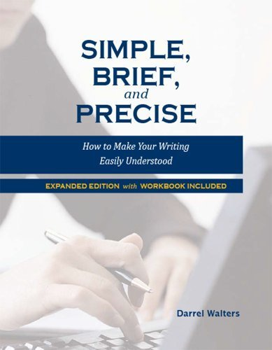 9780982145753: Simple, Brief, and Precise: How to Make Your Writing Easily Understood, Expanded Edition with Workbook Included