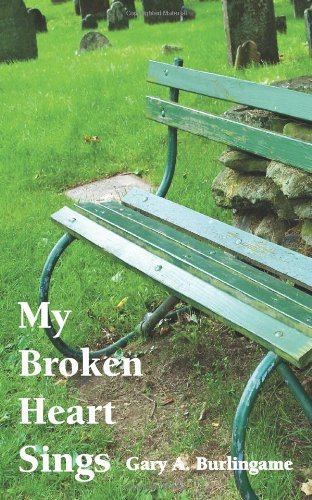 9780982146613: My Broken Heart Sings: Of Pain and Joy, Love and Loss, Suffering and New Birth