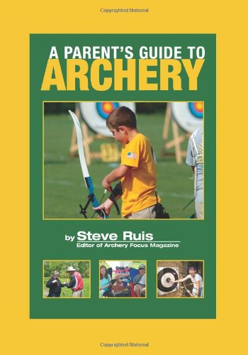 9780982147153: A Parent's Guide to Archery