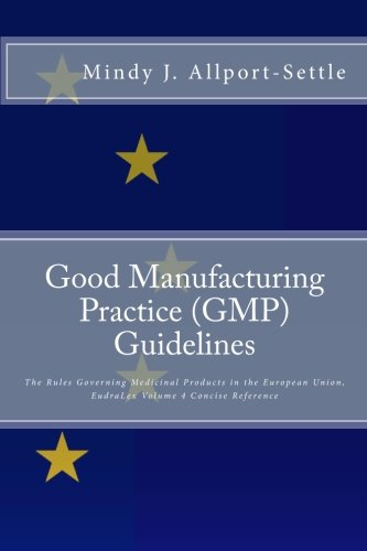 9780982147603: Good Manufacturing Practice (GMP) Guidelines: The Rules Governing Medicinal Products in the European Union, EudraLex Volume 4 Concise Reference