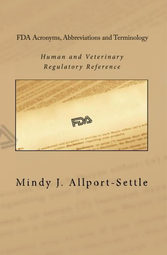 9780982147610: FDA Acronyms, Abbreviations and Terminology: Human and Veterinary Regulatory Reference