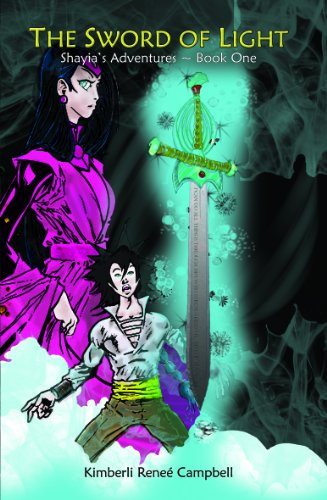 The Sword of Light: Shayia's Adventures - Book One: Kimberli Renee Campbell