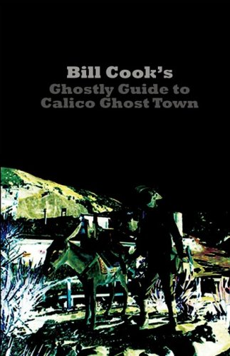 9780982149614: Bill Cook's Ghostly Guide to Calico Ghost Town