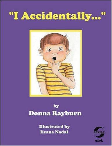 I Accidentally.: Rayburn, Donna