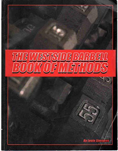 9780982150405: westside barbell book of Methods by Louie Simmons (2008) Paperback
