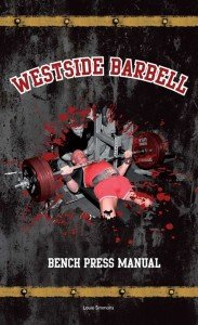 Westside Barbell Bench Press Manual: Louie Simmons