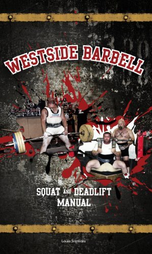 Westside Barbell Squat and Deadlift Manual: Louie Simmons
