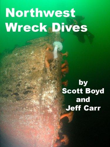 Northwest Wreck Dives: Scott Boyd; Jeff Carr