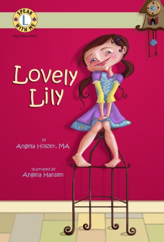 Speak With Me Series: Lovely Lily (L: Angela Holzer