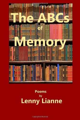 9780982160299: The ABCs of Memory: Poems by Lenny Lianne