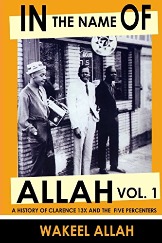 9780982161814: In the Name of Allah: A History of Clarence 13x (Allah) and the Five Percenters