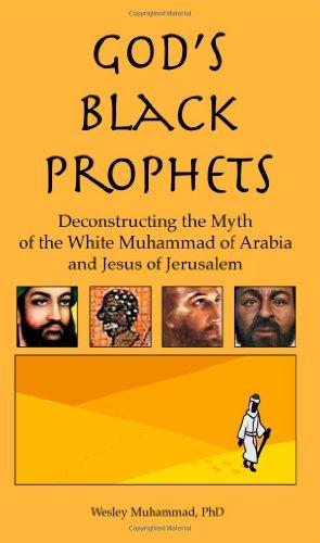 9780982161852: God's Black Prophets: Deconstructing the Myth of the White Muhammad of Arabia and Jesus of Jerusalem