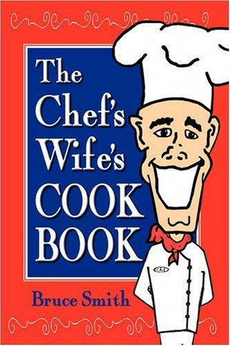 9780982165416: The Chef's Wife's Cook Book