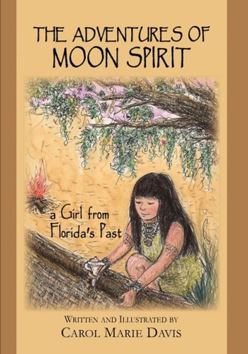 9780982165423: The Adventures of Moon Spirit, a Girl from Florida's Past