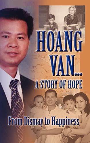 Hoang Van a Story of Hope from: Hoang Van; Robert