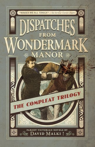 9780982167151: Dispatches from Wondermark Manor: The Compleat Trilogy