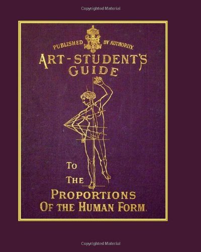 9780982167809: The Art Student's Guide To The Proportions Of The Human Form