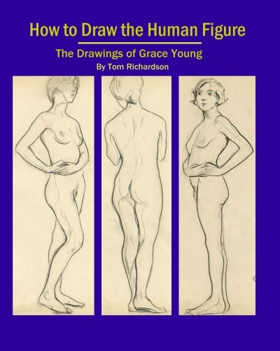 9780982167816: How To Draw The Human Figure: The Drawings Of Grace Young