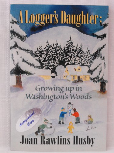 9780982168103: Logger's Daughter: Growing Up in Washington's Woods