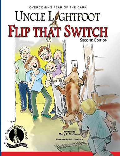 9780982168653: Uncle Lightfoot, Flip That Switch: Overcoming Fear of the Dark (Second Edition)