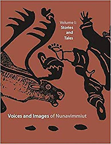 Voices and Images of Nunavimmiut, Volume 1: Stories and Tales: Grey, Minnie; Stenbaek, Marianne A