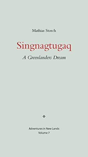 9780982170380: Singnagtugaq: A Greenlanders Dream (Adventures in New Lands)
