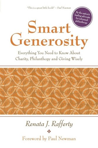 9780982172803: Smart Generosity: Everything You Need to Know about Charity, Philanthropy and Giving Wisely