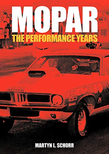 Mopar: The Performance Years: Martyn L Schorr