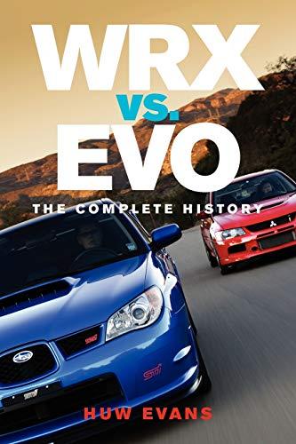 9780982173343: Wrx vs. Evo: The Complete History
