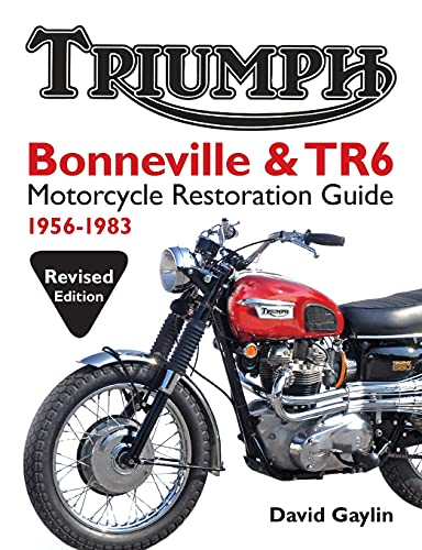 9780982173381: Triumph Bonneville and TR6 Motorcycle Restoration Guide