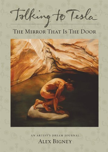 Talking to Tesla: An Artist's Dream Journal: The Mirror That Is the Door: Bigney, Alexander ...