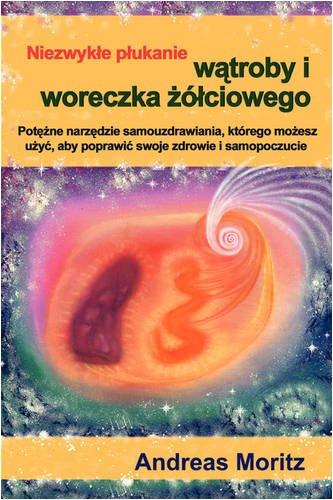 9780982180105: Niezwykle plukanie watroby i woreczka zolciowego / The Amazing Liver and Gallbladder Flush