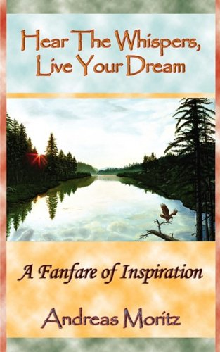 9780982180150: Hear The Whispers, Live Your Dream
