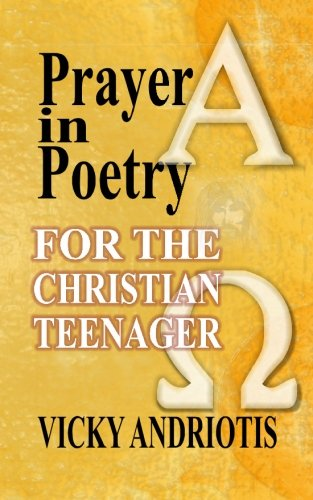 9780982180839: Prayer in Poetry for the Christian Teenager