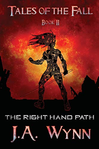 The Right Hand Path (Tales of the Fall) (Volume 2): J.A. Wynn