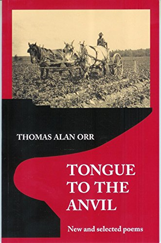9780982184059: Tongue to the Anvil: New and Selected Poems